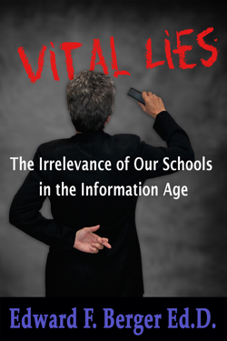 Purchase Vital Lies: The Irrelevance of Our Schools in the Information Age